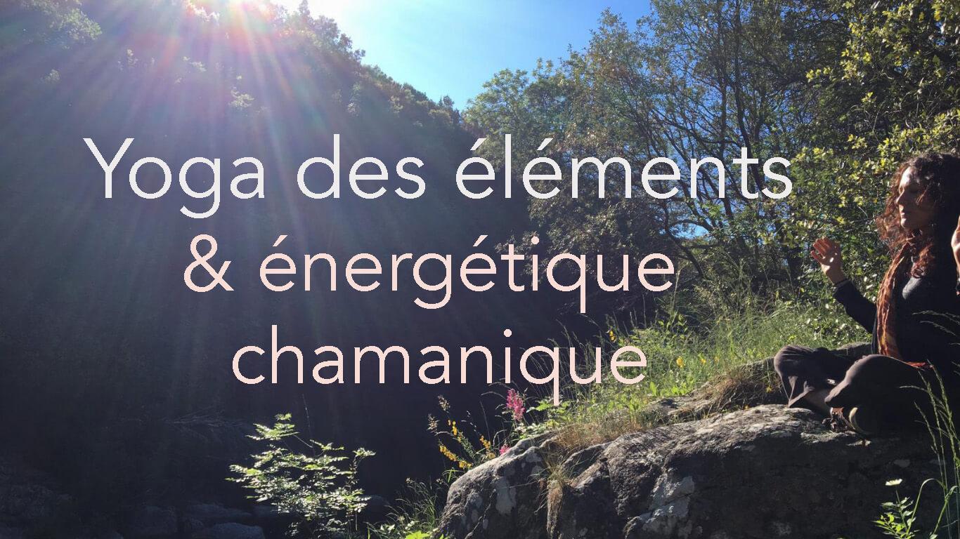 yoga des éléments et énergétique chamanique avec Melissa de Valera à Fontainebleau